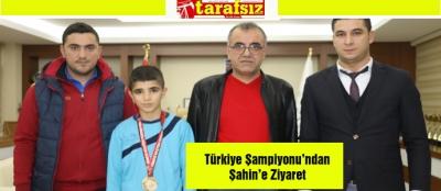 Türkiye Şampiyonu'ndan Şahin'e Ziyaret