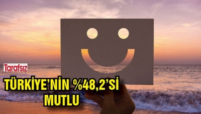 Türkiye'nin Yüzde 48,2'si Mutlu