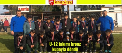 U-12 takımı bronz kupayla döndü