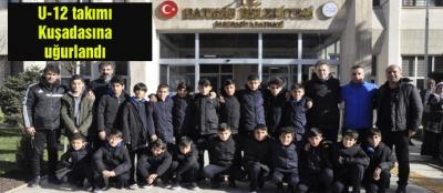 U-12 takımı Kuşadasına uğurlandı