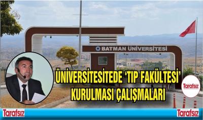 ÜNİVERSİTESİTEDE 'TIP FAKÜLTESİ' KURULMASI ÇALIŞMALARI