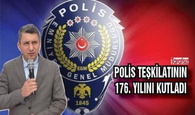 VALİ ŞAHİN, POLİS TEŞKİLATININ 176. YILINI KUTLADI