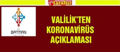 VALİLİK'TEN KORONAVİRÜS AÇIKLAMASI
