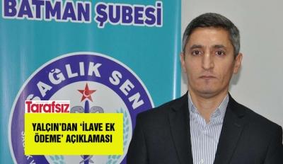 Yalçın'dan 'İlave Ek Ödeme' açıklaması