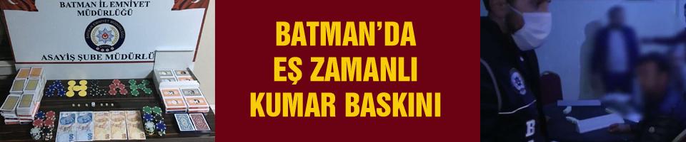 BATMAN'DA EŞ ZAMANLI KUMAR BASKINI