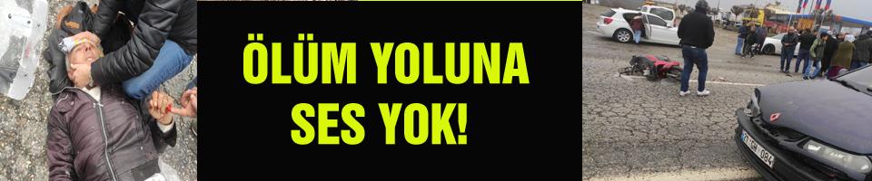 ÖLÜM YOLUNA SES YOK!